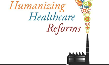Humanising Healthcare Reforms